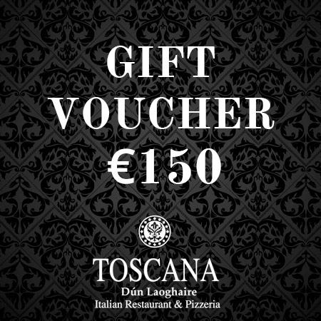 Italian Restaurant Dublin Gift Voucher €150 - Toscana Dún Laoghaire