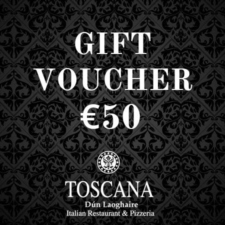 Italian Restaurant Gift Voucher €50 - Toscana Dún Laoghaire