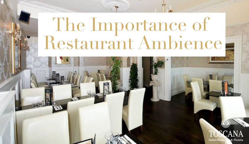 The Importance of Restaurant Ambience - Toscana Italian Restaurant Dublin