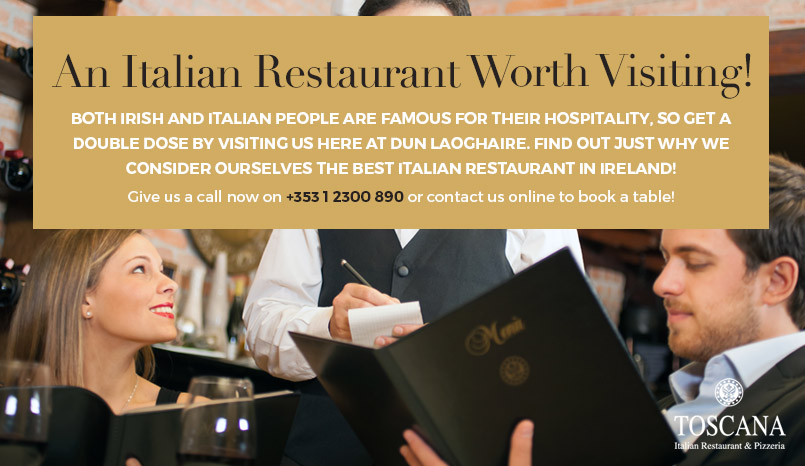 An Italian Restaurant Worth Visiting - Toscana Dublin