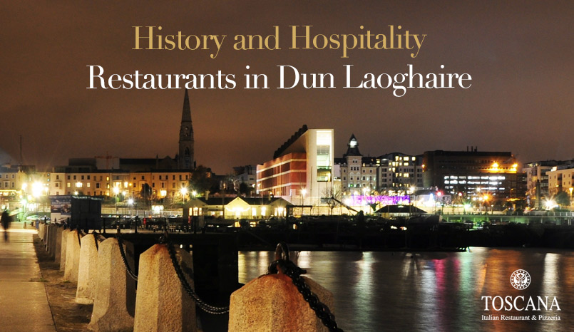 History and Hospitality - Restaurants in Dun Laoghaire - Toscana