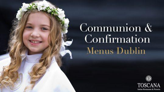 Communion & Confirmation Menus Dublin - Toscana Italian Restaurant