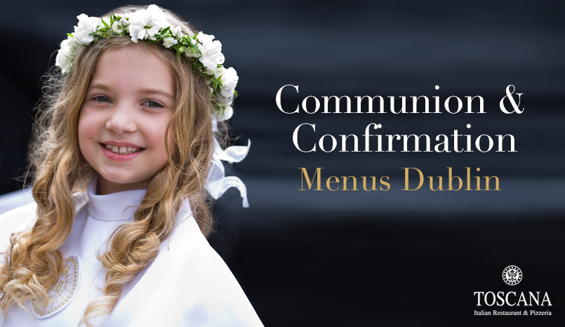 Communion & Confirmation Menus Dublin - Toscana Italian Restaurant