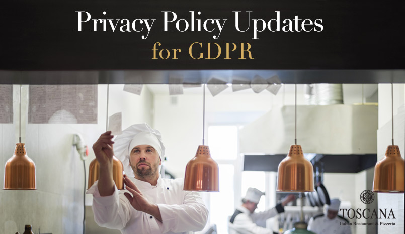 Privacy Policy Updates - GDPR - Toscana Italian Restaurant