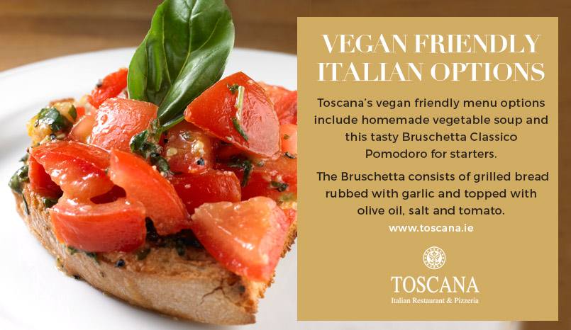 Vegan Friendly Food Dublin - Toscana