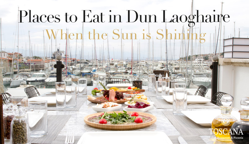 Places to Eat in Dun Laoghaire - Sunny Day - Toscana