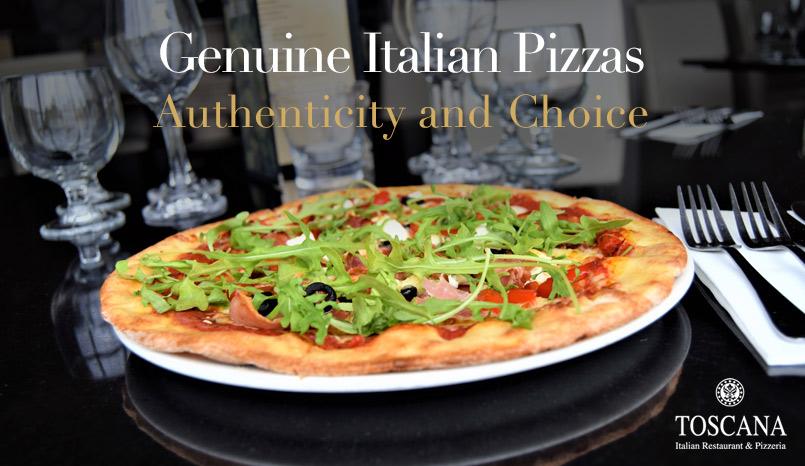 Genuine Italian Pizzas - Toscana Italian Restaurant