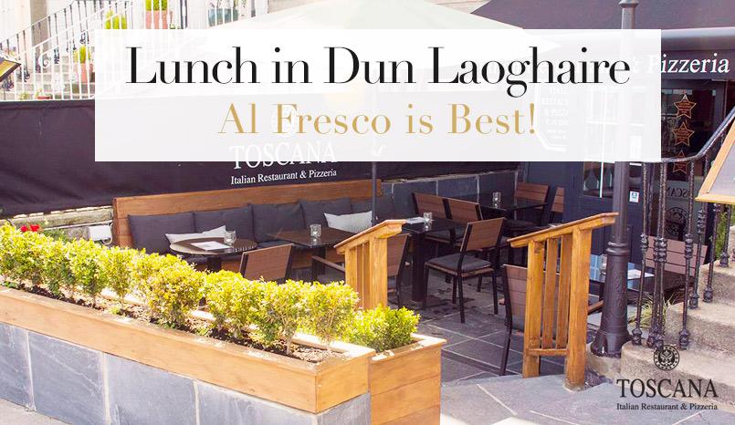 Lunch in Dun Laoghaire Al Fresco is Best - Toscana Italian Restaurant